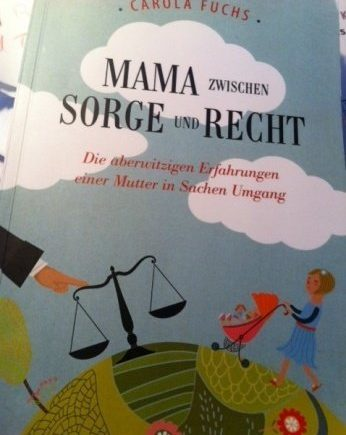 """carola 346x435 - Für Euch gelesen: """"Mama zwischen Sorge und Recht"""" von Carola Fuchs -"""
