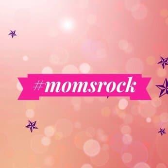momsrock - Ein Lob für Euch! Unser Beitrag zur Blogparade #momsrock -