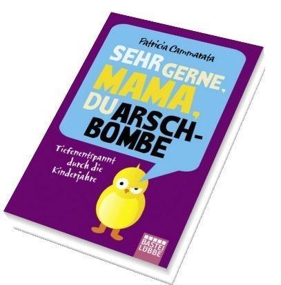 """arschbombe - """"Sehr gerne, Mama, Du Arschbombe"""" - eine  Buch-Empfehlung mit Lach-Garantie -"""