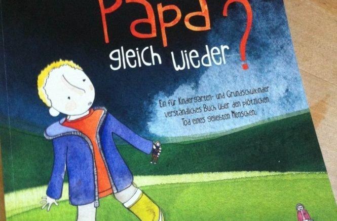 """daddy 665x435 - Kinderbuch-Empfehlung zum plötzlichen Tod eines geliebten Menschen: """"Kommt Papa gleich wieder?"""" -"""