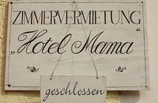 hotel mama geschlossen 665x435 - An die Mütter dieser Welt: Gönnt euch mehr Egoismus! Zwischendurch! -