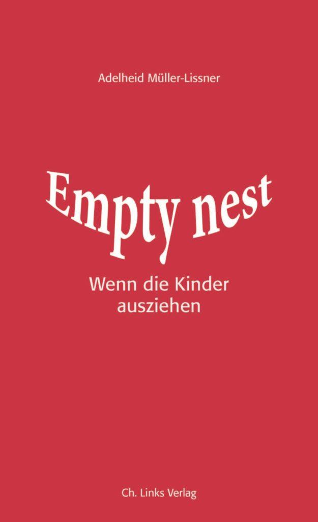 Emptynest VS Cover 625x1024 - Empty nest: Warum besonders Väter leiden, wenn die Kinder ausziehen - Wie kann die Lücke gefüllt werden, die entsteht, wenn die Kinder ausziehen? Adelheid Müller Lissner hat ein Buch darüber geschrieben.  Wir durften sie interviewen.