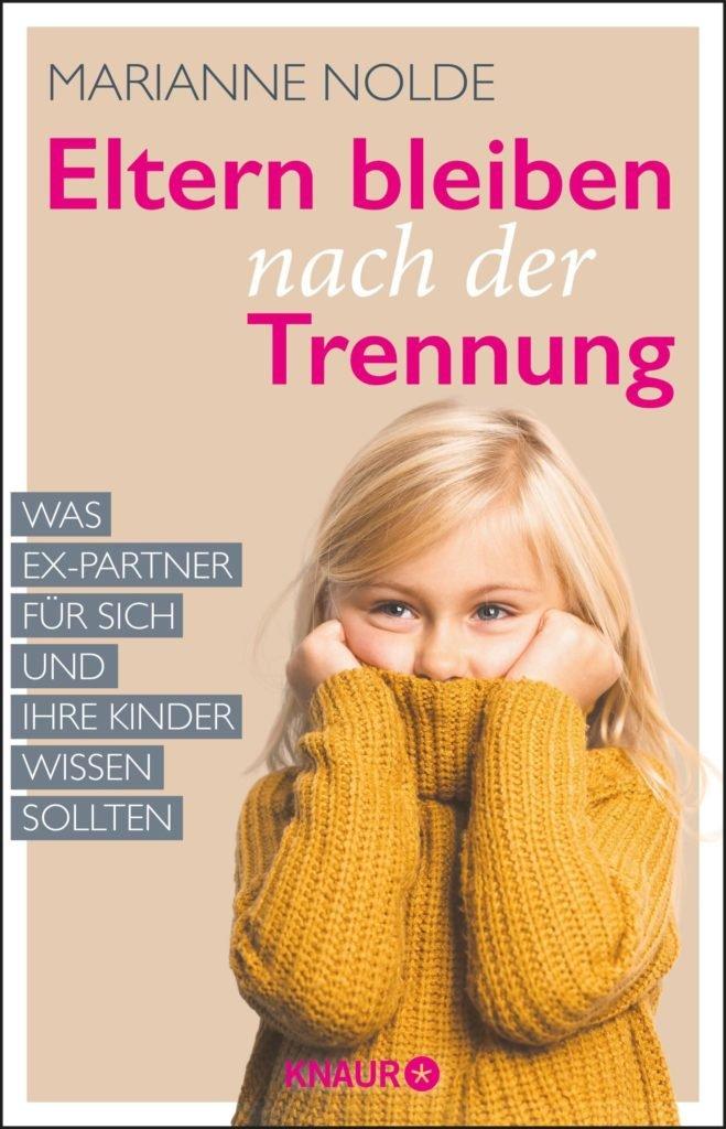 ElternbleibennachderTrennung 659x1024 - Eltern bleiben nach der Trennung: Ein Guide für den Umgang mit Ex-Partnern - Familienpsychologin Marianne Nolde erklärt, auf was Mütter und Väter nach der Trennung achten sollten, um weiter gute Eltern zu bleiben.